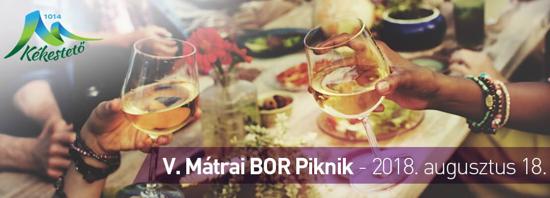 V. Mátrai Borpiknik a Kékestetőn